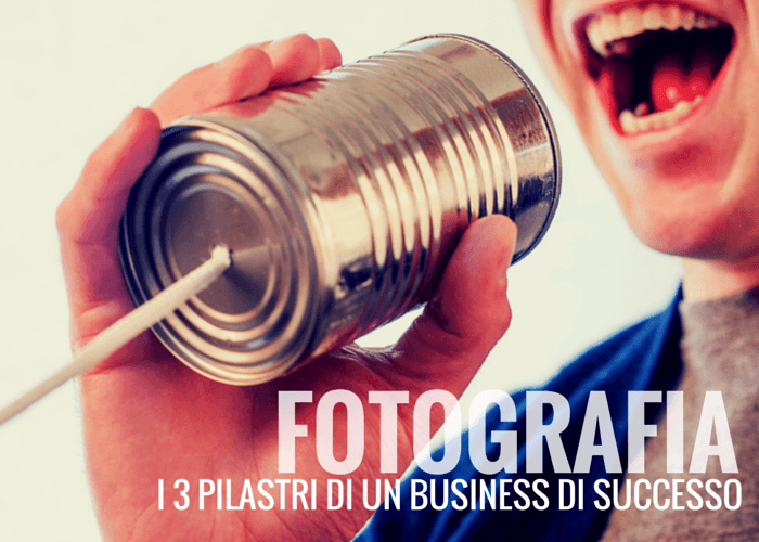 Workshop Fotografia 2015: i 3 pilastri per un business di successo