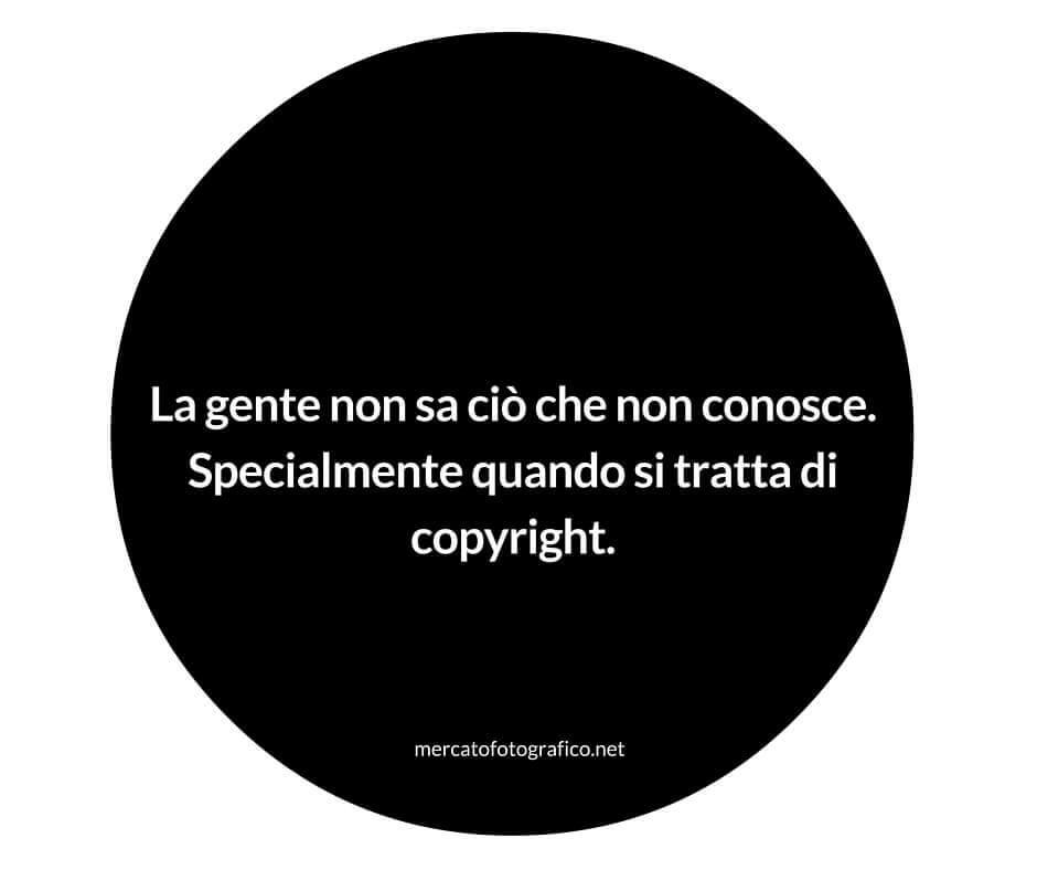 copyright fotografia: la gente non sa ciò che non conosce quando si tratta di copyright
