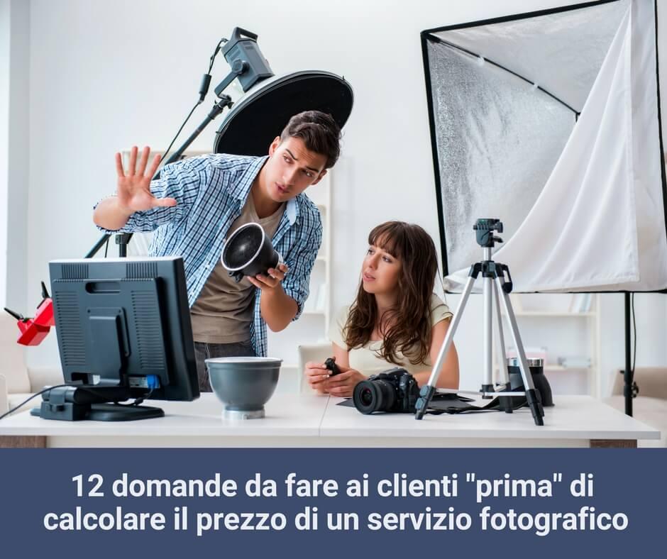 prezzo di un servizio fotografico 12 domande da fare ai clienti